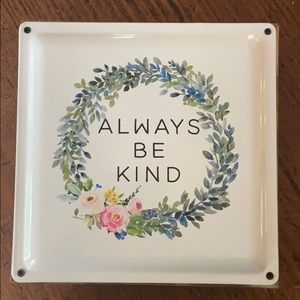 BRAND NEW ALWAYS BE KIND SIGN NWOT